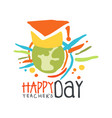 happy teachers day label concept with earth in vector image vector image