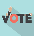 Vote With Hands Typography Design vector image vector image