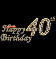 40 years happy birthday golden sign with diamonds