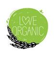 love organic round symbol vector image vector image