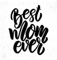 Best mom ever text lettering phrase for poster