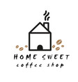 home sweet coffee shop white home background vector image vector image