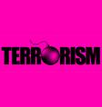 terror 1 vector image vector image