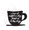 text a cup coffee a day keeps doctor away vector image