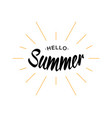 black lettering hello summer with yellow sun rays vector image vector image