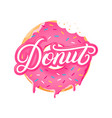 donut hand written lettering tex realistic donut vector image vector image