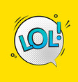 lol text speech label icon pop retro tag vector image