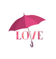 love sign under umbrella protection love lettering vector image vector image