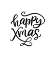 christmas ink hand lettering happy xmas phrase vector image