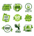 go green and save planet earth eco friendly label vector image