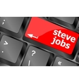 Steve Jobs button on keyboard - life concept vector image