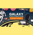 galaxy exploration astronaut and space shuttles vector image
