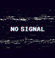 glitch no signal on black backdrop tape vector image vector image