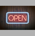neon signboard with word open vector image vector image
