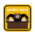 Scary bear boss Angry boss Sticker fo Office vector image