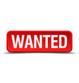wanted red 3d square button isolated on white vector image vector image