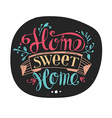 Home sweet home vector image vector image