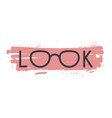 eyeglasses in look word vector image