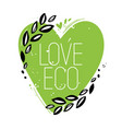 love eco heart symbol vector image
