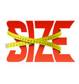 squeezed by tape measure word size vector image vector image