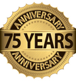 75 years anniversary golden label with ribbon vector image vector image