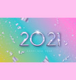 happy new year 2021 silver 3d rainbow party card vector image