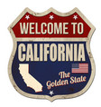 welcome to california vintage rusty metal sign vector image vector image