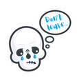 crying skull with text do not leave sticker vector image vector image
