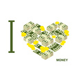 I love money and cash Symbol heart of dollars and vector image vector image