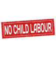 no child labour grunge rubber stamp vector image vector image
