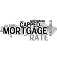 why should you get a capped mortgage text word vector image vector image