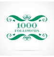 1000 followers badge over white vector image vector image