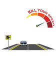 road traffic kill your speed message vector image vector image