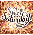 Hello Saturday vector image