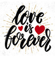 love is forever lettering phrase design element vector image