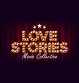 love stories movie collection poster retro vector image vector image