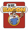 Oh Boy Bacon design vector image vector image