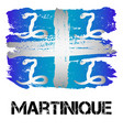 flag of martinique from brush strokes vector image vector image
