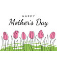 happy mothers day poster with tulip flowers vector image vector image