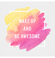 Motivation poster wake up vector image vector image