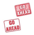 Realistic Go Ahead grunge red rubber stamps vector image