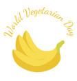 world vegetarian day fruit - banana vector image