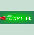 there is no planet b red loudspeaker with flies vector image