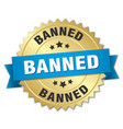 banned 3d gold badge with blue ribbon vector image vector image