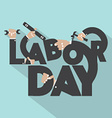 Concept Of Labor Day Typography Design vector image vector image