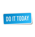 do it today square sticker on white vector image vector image
