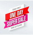 today only one day super sale banner one day deal vector image vector image