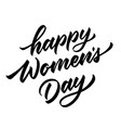 happy womens day lettering hand drawn vector image
