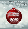 2019 happy new year red christmas toy on snowfall vector image
