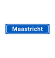 blue and white city sign of maastricht vector image vector image